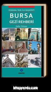Osmanlı'nın İlk Başkenti Bursa Gezi  Rehberi