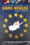 Avrupa Birliği Kıskacında Kıbrıs Meselesi (Bugünü ve Yarını)