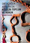 Ortaçağda Avrupa'da Kölelik - Toplum ve Hukuk