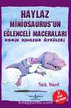Haylaz Miniosaurus'un Eğlenceli Maceraları / Komik Dinozor Öyküleri