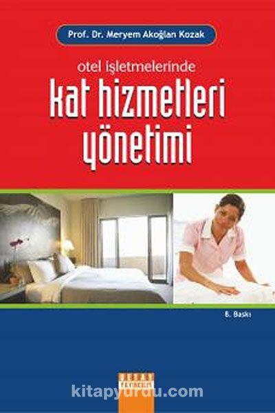 Otel İşletmelerinde Kat Hizmetleri Yönetimi