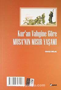 Li Gori Wehya Qurane Jiyana Musa Ya Li Misre / Kur'an Vahyine Göre Musa'nın Mısır Yaşamı - Yavuz Delal pdf epub