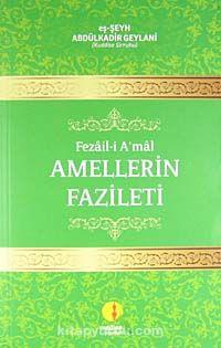 Fezail-i A'mal Amellerin Fazileti - Seyyid Abdülkadir Geylani pdf epub