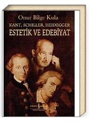 Kant-Schiller- Heidegger Estetik ve Edebiyat