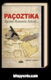 Paçoztika & Tarihin Romanla Tahrifi