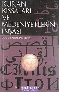 Kur'an Kıssaları ve Medeniyetlerin İnşası - Doç. Dr. Abdulbaki Güneş pdf epub