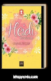 Heidi Büyüyor (Ciltli Özel Bez Baskı)