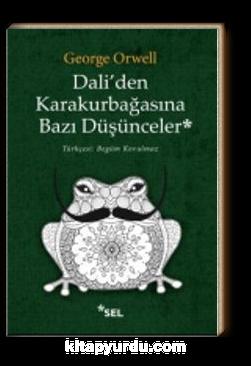 Dali'den Karakurbağasına Bazı Düşünceler