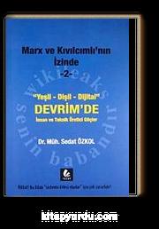 Marx ve Kıvılcımlı'nın İzinde -2 & Yeşil-Dişil-Dijital Devrim'de İnsan ve Teknik Üretici Güçler