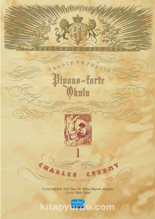 Charles Czerny Piyano Okulu 1 / Teorik ve Pratik Piyano-Forte Okulu 1 - Charles Czerny pdf epub