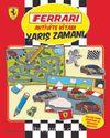 Ferrari Aktivite Kitabı: Yarış Zamanı