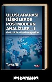Ulusarası İlişkilerde Postmodern Analizler - 1 & Kimlik Kültür Güvenlik ve Dış Politika