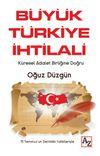 Büyük Türkiye İhtilali & Küresel Adalet Birliğine Doğru