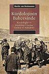 Kürdolojinin Bahçesinde & Kürdologlar ve Kürdoloji Üzerine Söyleşi ve Makaleler