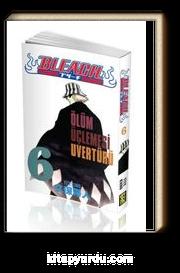 Bleach 6. Cilt - Ölüm Üçlemesi Uvertürü