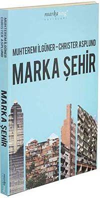 Marka Şehir - Muhterem İlgüner pdf epub
