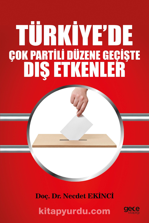 Türkiye'de Çok Partili Düzene Geçişte Dış Etkenler