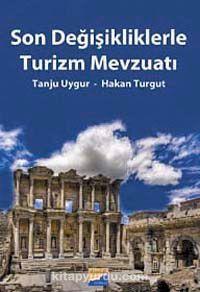 Son Değişikliklerle Turizm Mevzuatı - Hakan Turgut pdf epub
