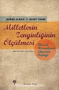Milletlerin Zenginliğinin ÖlçülmesiUlusal Hesapların Ekonomi Politiği - E. Ahmet Tonak pdf epub