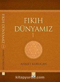 Fıkıh Dünyamız 1 - Ahmet Kurucan pdf epub