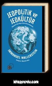 Jeopolitik ve Jeokültür & Değişmekte Olan Dünya-Sistem Üzerine Denemeler