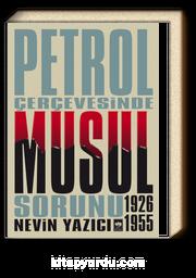 Petrol Çevresinde Musul Sorunu (1926-1955)
