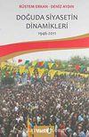 Doğuda Siyasetin Dinamikleri 1946-2011