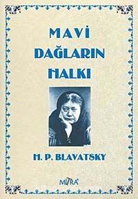 Mavi Dağların Halkı - Helena Petrovna Blavatsky pdf epub