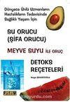 Su Orucu (Şifa Orucu) (Kitap Kağıdı) & Meyve Suyu ile Oruç Detoks Reçeteleri