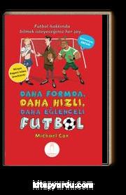 Daha Formda, Daha Hızlı, Daha Eğlenceli Futbol