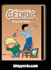 Cedric 4 / Babam Bir Harika