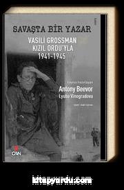 Savaşta Bir Yazar & Vasili Grossman Kızıl Ordu'yla 1941-1945
