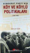 Demokrat Parti'nin Köy ve Köylü Politikaları (1946-1960)