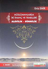 Müslümanlarda İki İnanç ve Temelleri Alevilik-Sünnilik