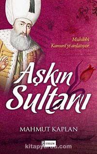 Aşkın Sultanı - Mahmut Kaplan pdf epub