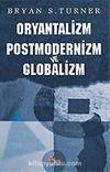 Oryantalizm Postmodernizm ve Globalizm