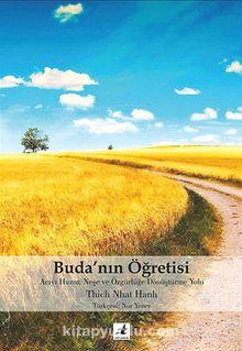 Buda'nın Öğretisi & Acıyı Huzur, Neşe ve Özgürlüğe Dönüştürme Yolu