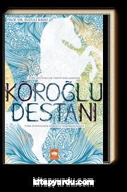 Köroğlu Destanı & Türk Dünyasının Köroğlu Fenomenolojisi