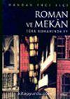 Roman ve Mekan Türk Romanında Ev