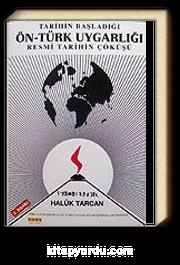 Tarihin Başladığı Ön-Türk Uygarlığı Resmi Tarihin Çöküşü