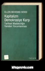 Kapitalizm Demokrasiye Karşı Tarihsel Maddeciliğin Yeniden Yorumlanması