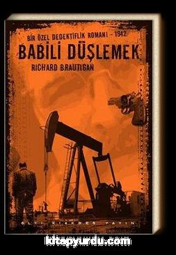 Babili Düşlemek & Bir Özel Dedektiflik Romanı 1942