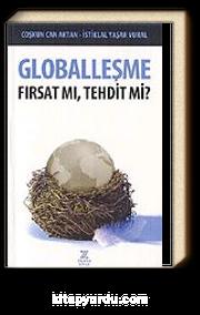 Globalleşme / Fırsat mı, Tehdit mi?