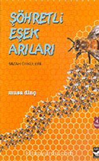 Şöhretli Eşek Arıları - Musa Dinç pdf epub