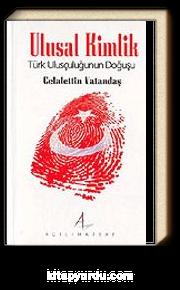 Ulusal Kimlik / Türk Ulusçuluğunun Doğuşu