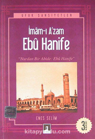 İmam-ı A'zam Ebu HanifeNurdan Bir Abide: Ebu Hanife - Enes Selim pdf epub