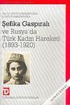 Şefika Gaspiralı ve Rusya'da Türk Kadın Hareketi (1893-1920)
