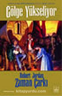 Gölge Yükseliyor / Zaman Çarkı - 4.Cilt (2.Kitap) - Robert Jordan pdf epub