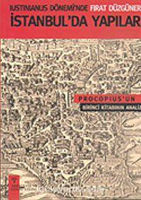 Iustiniaus Dönemi'nde İstanbul'da Yapılar: Procopius'un Birinci Kitabının Analizi