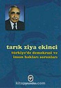 Türkiye'de Demokrasi ve İnsan Hakları Sorunları - Tarık Ziya Ekinci pdf epub